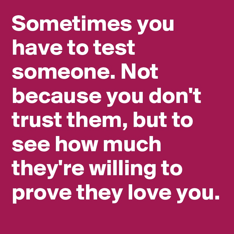 How to test someone to see if they love you