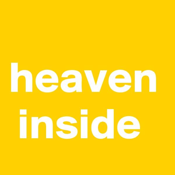 heaven  inside