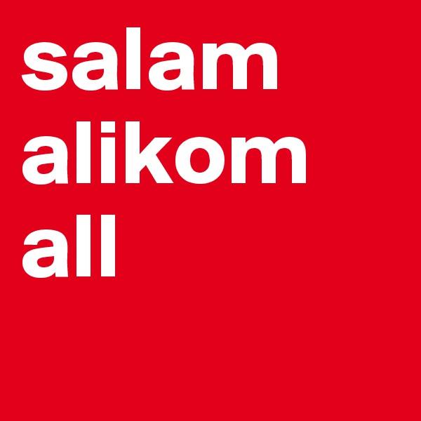 salam alikom all