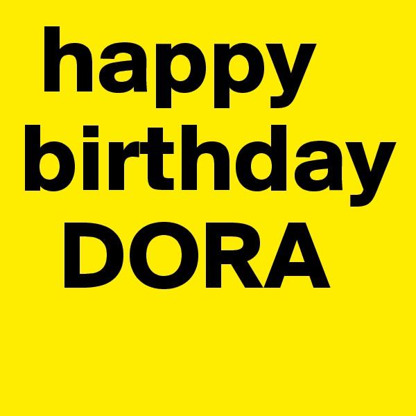 happy birthday   DORA
