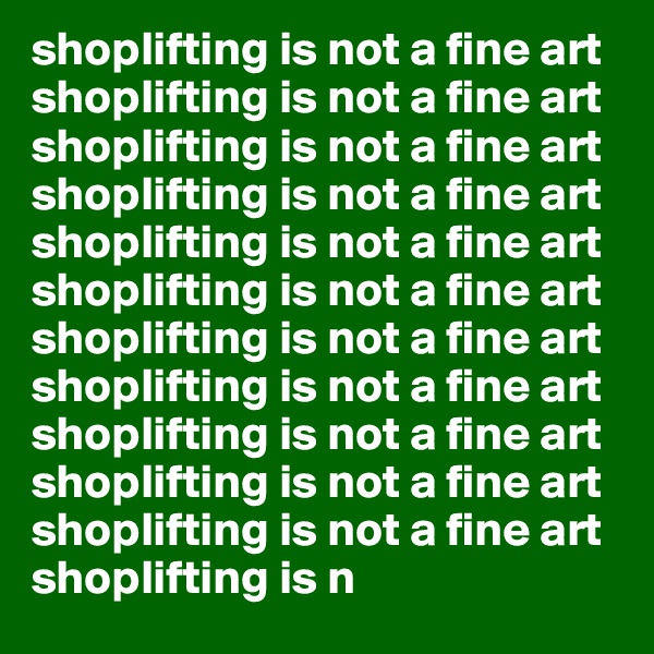 shoplifting is not a fine art shoplifting is not a fine art shoplifting is not a fine art shoplifting is not a fine art shoplifting is not a fine art shoplifting is not a fine art shoplifting is not a fine art shoplifting is not a fine art shoplifting is not a fine art shoplifting is not a fine art shoplifting is not a fine art shoplifting is n