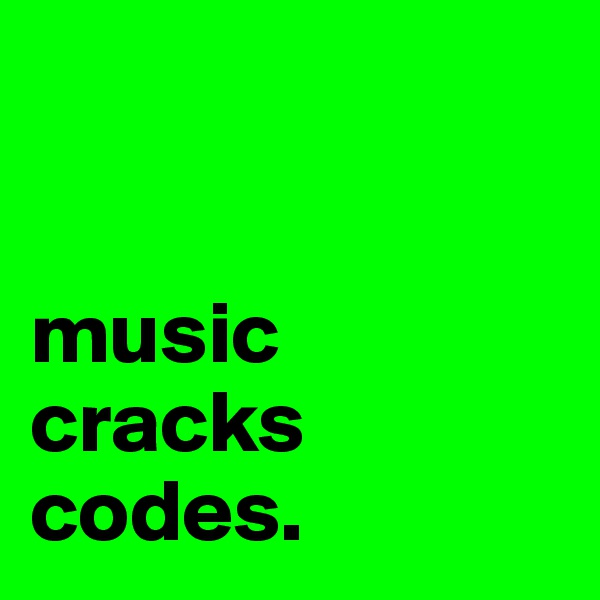music cracks codes.