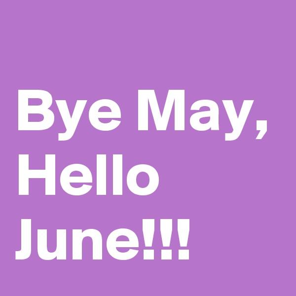 Bye May, Hello June!!!