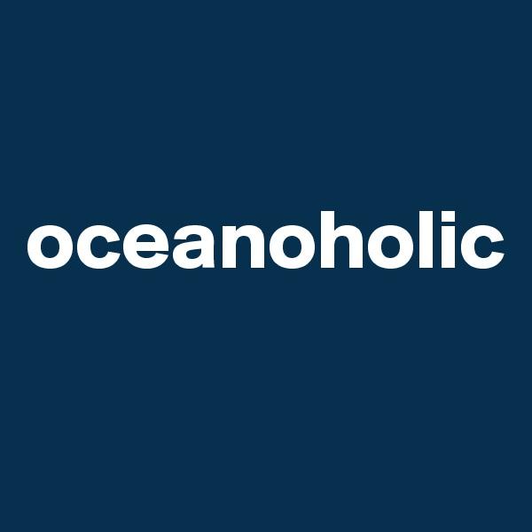 oceanoholic