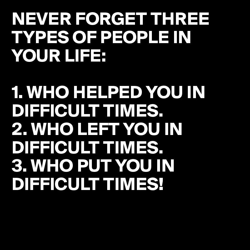 Afbeeldingsresultaat voor never forget three people in your life