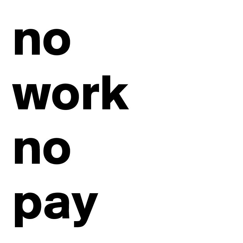 no work no pay