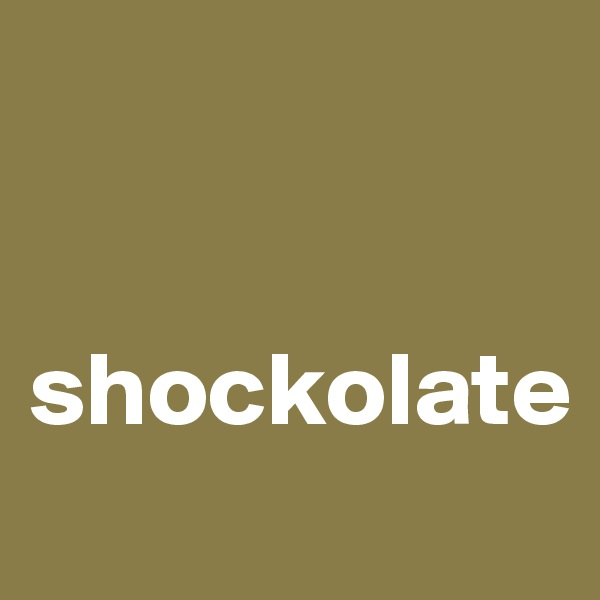 shockolate