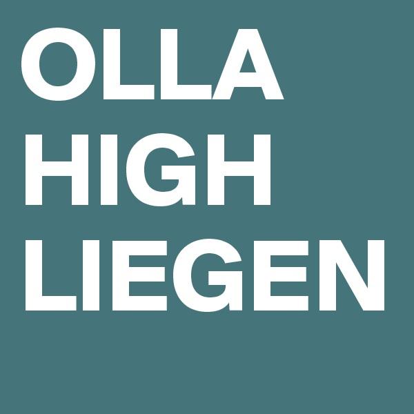 OLLA HIGH LIEGEN