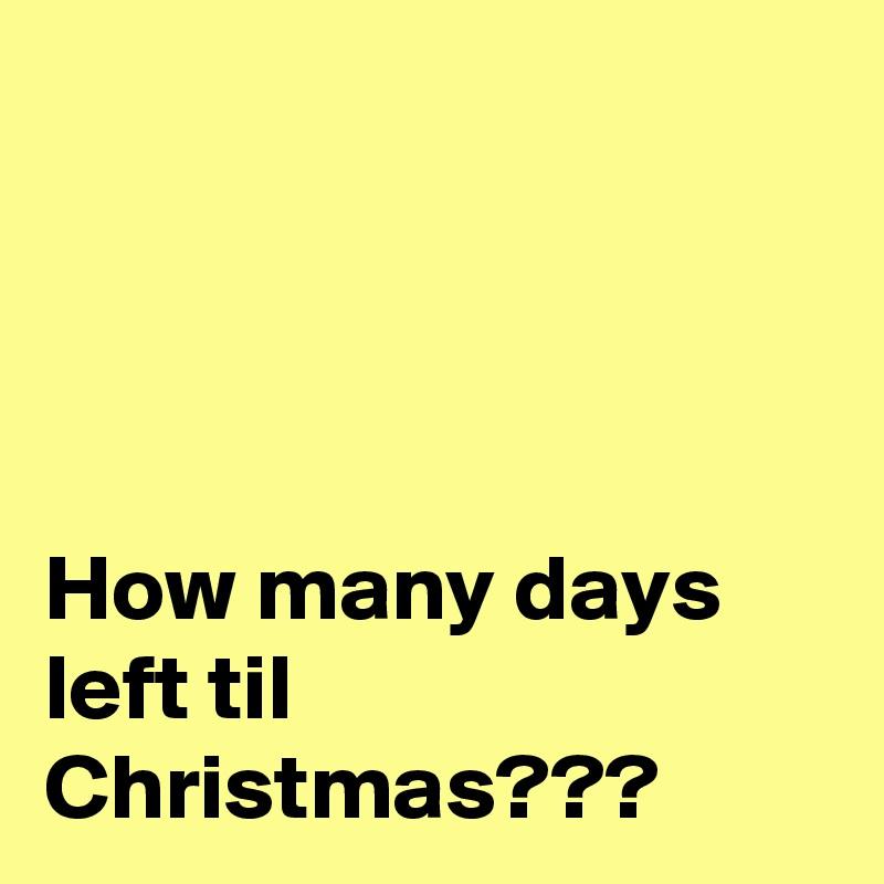 how many days left til christmas - How Many Days Left For Christmas