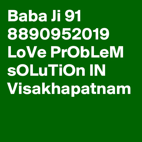 Baba Ji 91 8890952019 LoVe PrObLeM sOLuTiOn IN Visakhapatnam