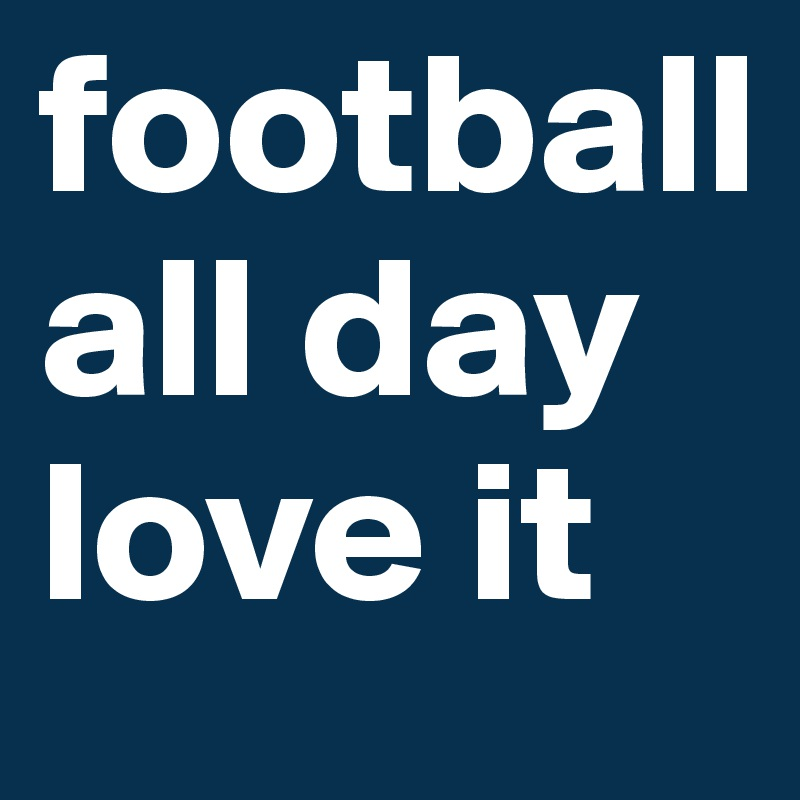 Image result for football all day images
