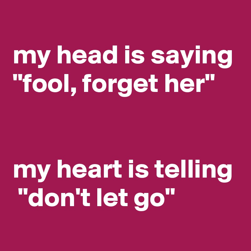 how to forget her