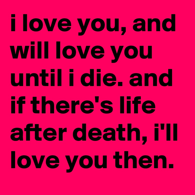 Then i love you
