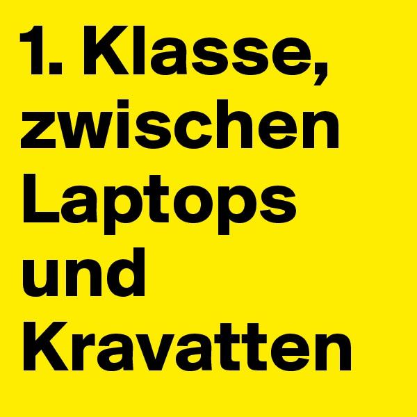 1. Klasse, zwischen Laptops und Kravatten