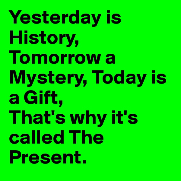 Yesterday Is History Today Is A: Norbert On Boldomatic