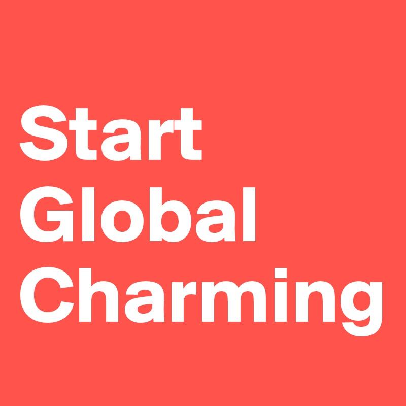 Start Global Charming