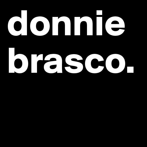 donnie  brasco.