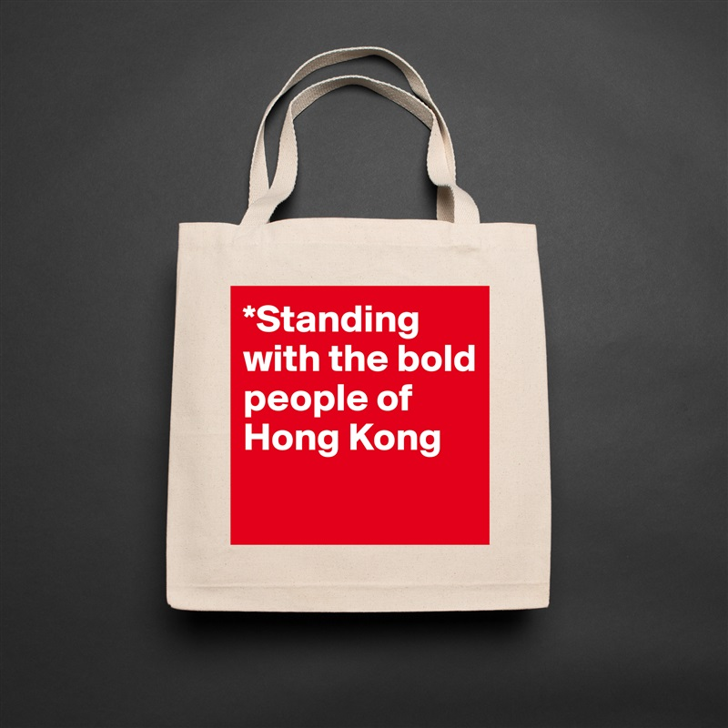 *Standing with the bold people of Hong Kong  Natural Eco Cotton Canvas Tote