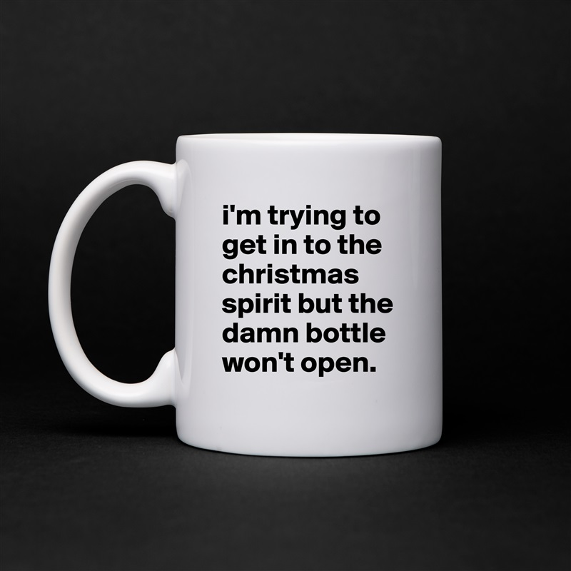 i'm trying to get in to the christmas spirit but the damn bottle won't open. White Mug Coffee Tea Custom