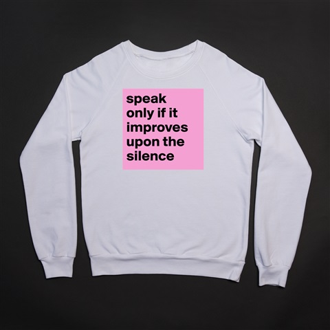 Products Speak Only If It Improves Upon The Silence Boldomatic Shop