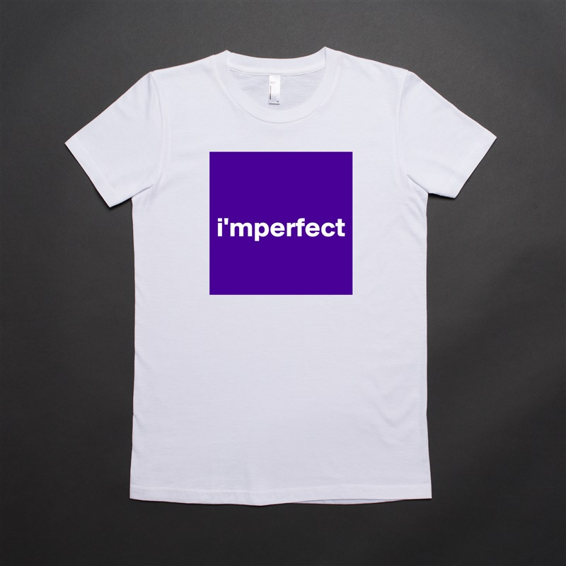 i'mperfect  White American Apparel Short Sleeve Tshirt Custom