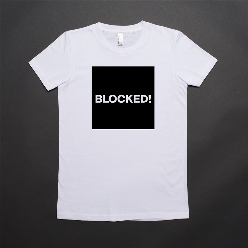 BLOCKED!  White American Apparel Short Sleeve Tshirt Custom